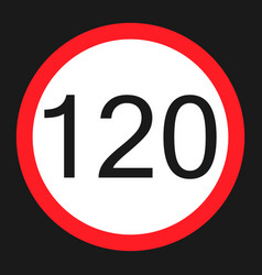 Maximum speed limit 120 sign flat icon vector