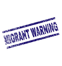 Scratched textured migrant warning stamp seal vector