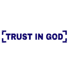 Scratched textured trust in god stamp seal inside vector