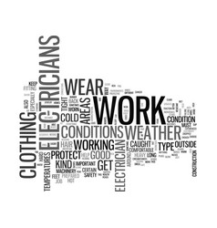 what electricians should wear text word cloud vector image vector image