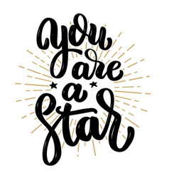 you are a star hand drawn motivation lettering vector image