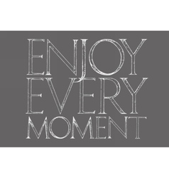 Enjoy every moment quote typography vector