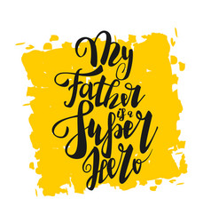 greeting dad super hero happy fathers day vector image