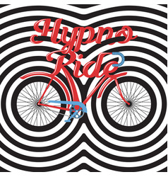 Hypno ride - hand lettering with bicycle vector