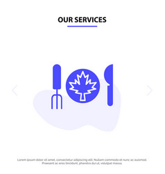 Our services dinner autumn canada leaf solid vector