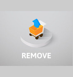 Remove isometric icon isolated on color vector