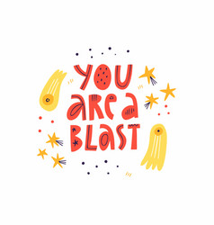 You are a blast scandinavian lettering text vector