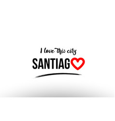 Santiago city name love heart visit tourism logo vector