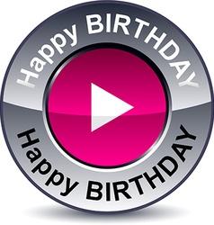 Happy birthday round button vector