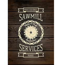 Sawmill service badges logos and labels for any vector image vector image