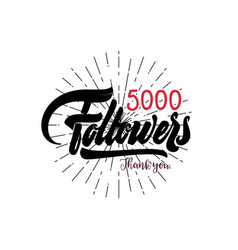 Thank you 5000 followers poster you can use vector