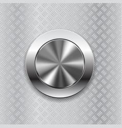 round switch knob button on metallic non slip vector image vector image