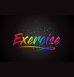 Exercise word text with handwritten rainbow vector