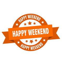 happy weekend ribbon happy weekend round orange vector image