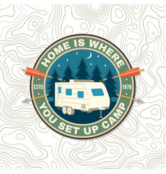 Home is where you set up camp summer camp print vector