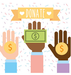 Raised hand multiethnic with money donate charity vector