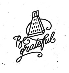 Be grateful kitchen quote typography print vector