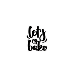 Handwritten lettering - lets bake vector