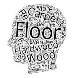 Benefits hardwood floors text background vector