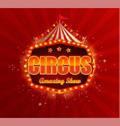 Circus banner with retro light bulbs frame vector