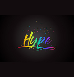 Hype word text with handwritten rainbow vibrant vector