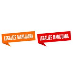 Legalize marijuana banner sign legalize marijuana vector