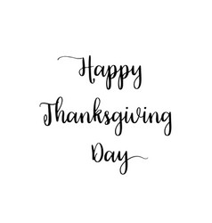 lettering of happy thanksgiving day calligraphy vector image