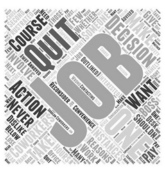 Reasons Why You Shouldnt Quit Your Job Word Cloud vector image