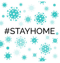 Stay home with hashtag coronavirus quarantine vector