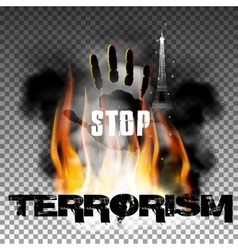 Stop terrorism hand in the fire smoke Eiffel Tower vector