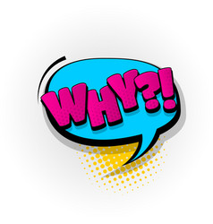 Why what comic book text pop art vector