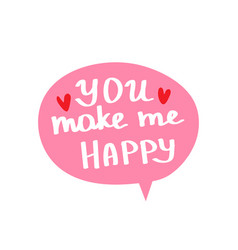 you make me happy beautiful lettering vector image