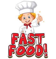 Font design for word fast food with chef on white vector