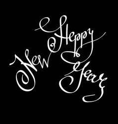 happy new year hand drawn calligraphy phrase on vector image