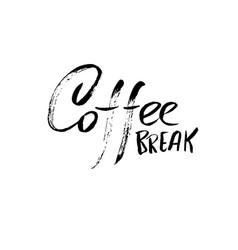 coffee break modern dry brush lettering coffee vector image