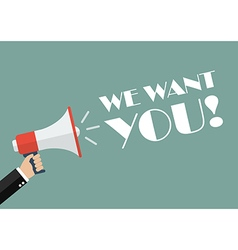 Hand holding megaphone with word we want you vector