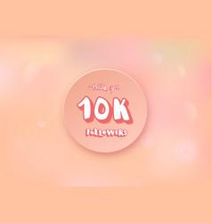 10k followers thank you social media template vector image