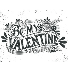 Be my Valentine Hand lettering with decoration vector image