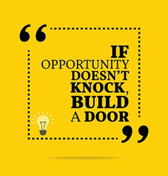 Inspirational motivational quote If opportunity vector