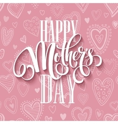 Mothers day lettering card with pink seamless vector image