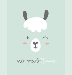 no probllama funny llama poster cute llama quote vector image