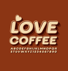 poster love coffee with decorative font vector image