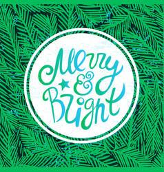 ink hand drawn merry and bright lettering vector image vector image