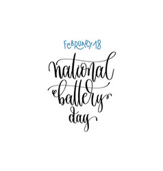 February 18 - national battery day - hand vector