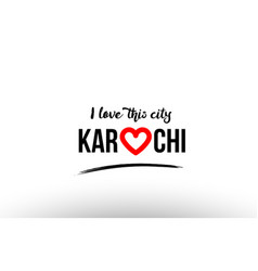 Karachi city name love heart visit tourism logo vector