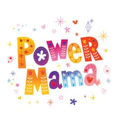 Power mama vector