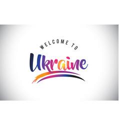 Ukraine welcome to message in purple vibrant vector