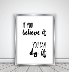 Inspirational quote in picture frame 1603 vector