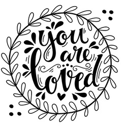 You are loved Hand lettering in wreath with vector