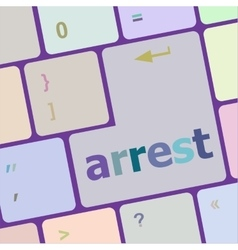 Arrest word on computer pc keyboard key vector